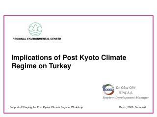 Support of Shaping the Post Kyotot Climate Regime  Workshop			March, 2009  Budapest