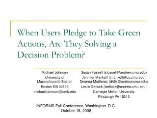 When Users Pledge to Take Green Actions, Are They Solving a Decision Problem?