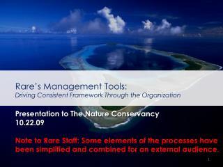 Rare's Management Tools:  Driving Consistent  Framework  Through the Organization
