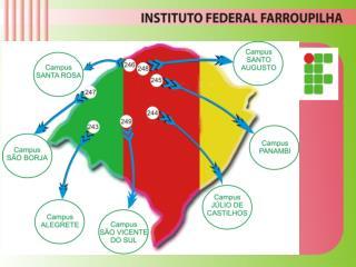 Instituto Federal Farroupilha - Campus  Alegrete/RS VOCÊ FAZ PARTE  DESTA HISTÓRIA!