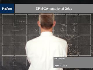 DRM/Computational Grids