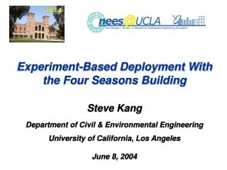 Experiment-Based Deployment With the Four Seasons Building Steve Kang