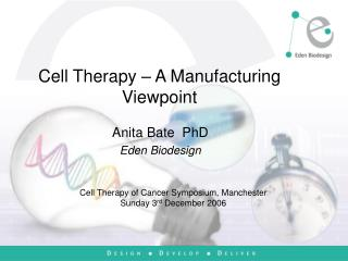 Cell Therapy   A Manufacturing Viewpoint