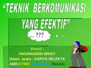 Penyaji : HASANUDDIN SIRAIT Dalam  acara :  KAPITA SELEKTA AMIK / STMIK  Parna Raya Manado