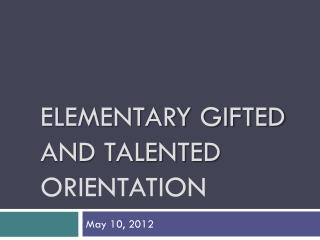 Elementary gifted and Talented  Orientation