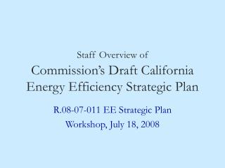 Staff Overview of Commission's Draft California Energy Efficiency Strategic Plan