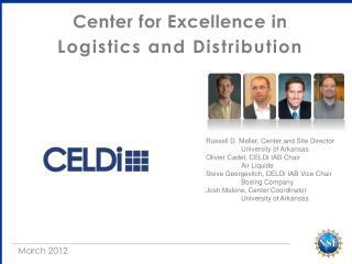 Russell D. Meller, Center and Site Director University of Arkansas Olivier Cadet, CELDi IAB Chair