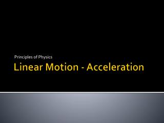 Linear Motion  - Acceleration