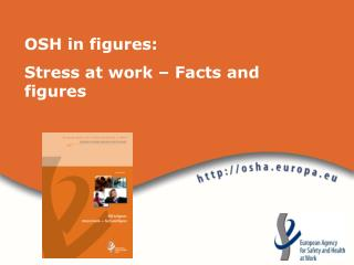OSH in figures:  Stress at work � Facts and figures