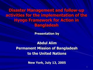 Presentation by Abdul Alim Permanent Mission of Bangladesh  to the United Nations