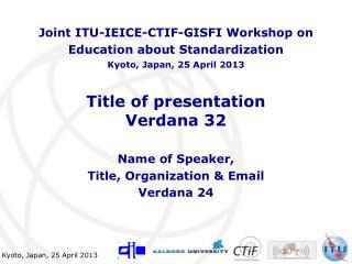 Title of presentation Verdana 32