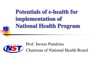 Potentials of e-health for implementation of  National Health Program