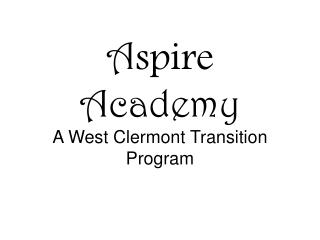 A spire  Academy A West Clermont Transition Program