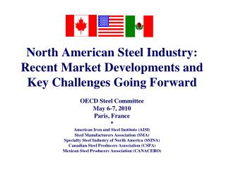 North American Steel Industry: Recent Market Developments and  Key Challenges Going Forward