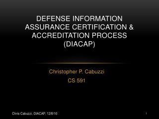 Defense information assurance certification & accreditation process (DIACAP)