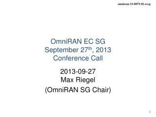 OmniRAN EC SG  September 27 th , 2013 Conference Call