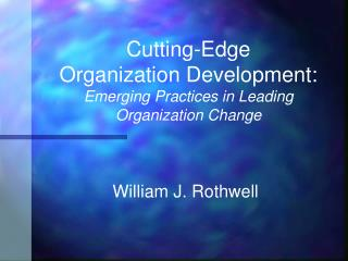 Cutting-Edge  Organization Development: Emerging Practices in Leading Organization Change