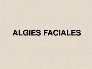 ALGIES FACIALES