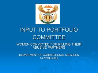 INPUT TO PORTFOLIO COMMITTEE