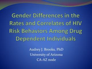 Audrey J. Brooks, PhD University of Arizona CA-AZ node