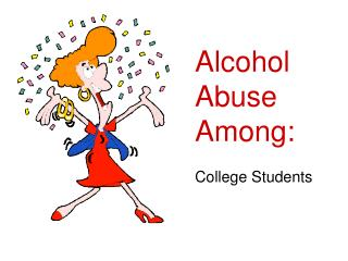 Alcohol Abuse Among: