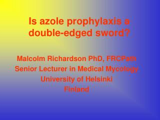 Is azole prophylaxis a double-edged sword