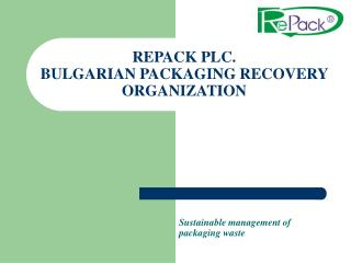 REPACK PLC. BULGARIAN PACKAGING RECOVERY ORGANIZATION