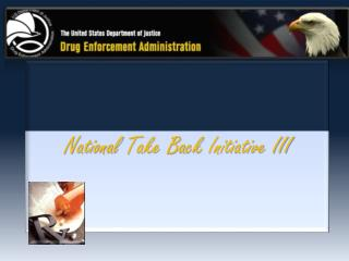 National  Take Back  Initiative III