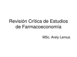 Revisión Crítica de Estudios de Farmacoeconomía