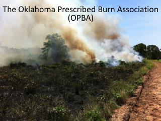 The Oklahoma Prescribed Burn Association (OPBA)