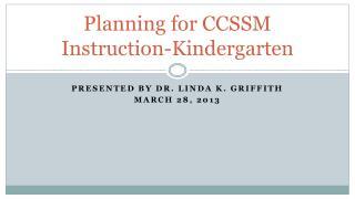 Planning for CCSSM Instruction-Kindergarten