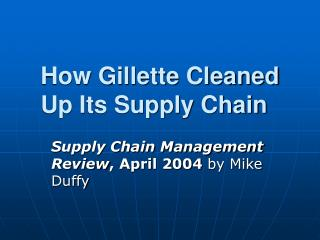 How Gillette Cleaned Up Its Supply Chain