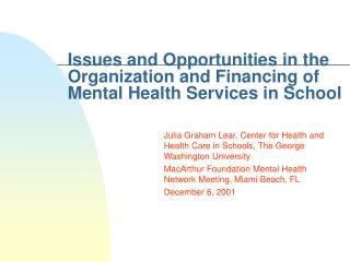 Issues and Opportunities in the Organization and Financing of Mental Health Services in School