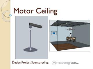 Motor Ceiling