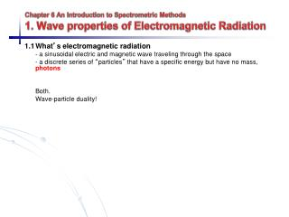 Chapter 6 An Introduction to Spectrometric Methods 1. Wave properties of Electromagnetic Radiation