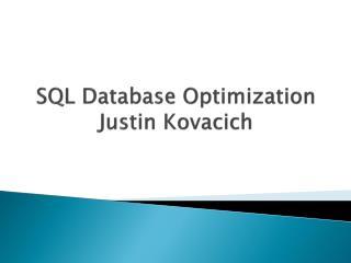 SQL Database Optimization Justin Kovacich