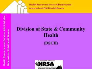 Health Resources Services Administration  Maternal and Child Health Bureau