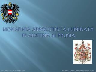MONARHIA ABSOLUTISTA LUMINATA IN AUSTRIA SI PRUSIA