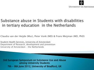 Substance  abuse in Students with  disabilities in tertiary education  in the  Netherlands