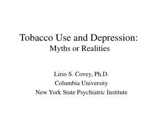 Tobacco Use and Depression:   Myths or Realities