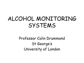 ALCOHOL MONITORING SYSTEMS
