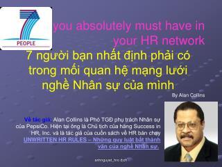 you absolutely must have in your HR network 7 người bạn nhất định phải có