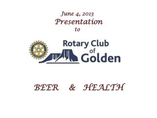 June 4, 2013 Presentation  to