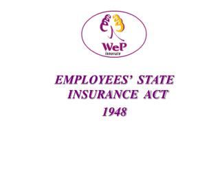 EMPLOYEES'  STATE INSURANCE  ACT  1948