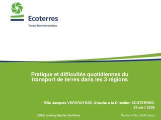 MSc Jacques VERCRUYSSE, Attaché à la Direction ECOTERRES. 23 avril 2009