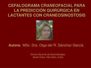 CEFALOGRAMA CRANEOFACIAL PARA LA PREDICCIÓN QUIRÚRGICA EN LACTANTES CON CRANEOSINOSTOSIS