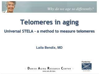 Telomeres in aging Universal STELA � a method to measure telomeres