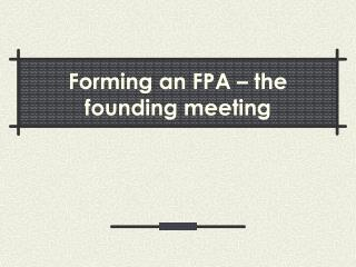 Forming an FPA – the founding meeting