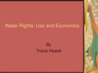 Water Rights: Use and Economics