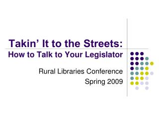 Takin' It to the Streets:  How to Talk to Your Legislator